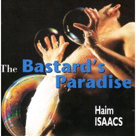 Haim Isaacs - The Bastard's Paradise
